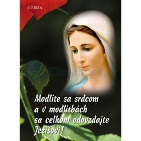 Mária - Modlite sa srdcom a v modlitbách sa celkom odovzdajte Ježišovi!
