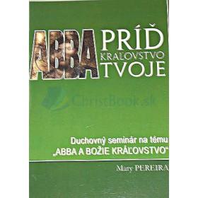 Abba príď kráľovstvo tvoje (Pereira Mary)