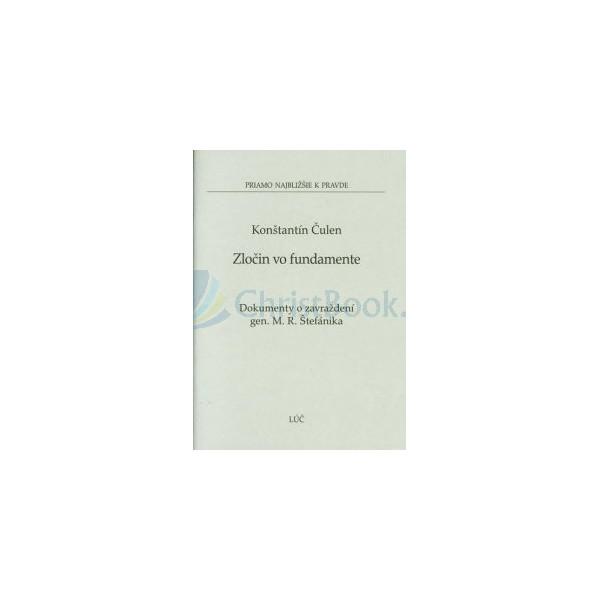 Zločin vo fundamente - Dokumenty o zavraždení gen. M. R. Štefánika