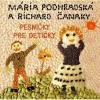 CD - Pesničky pre detičky (Mária Podhradská, Richard Čanaky)