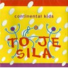 CD - To je sila (Continental Kids)