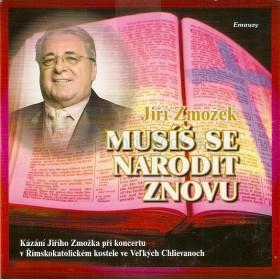CD - Musíš se narodit znovu (Jiří Zmožek)