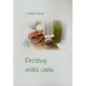 Prežívaj svätú omšu (Catalina Rivas)