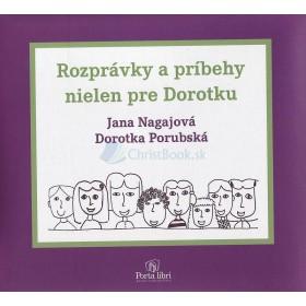 Rozprávky a príbehy nielen pre Dorotku (Jana Nagajová)