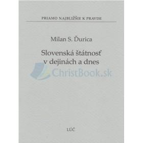 Slovenská štátnosť v dejinách a dnes (Milan S. Ďurica)