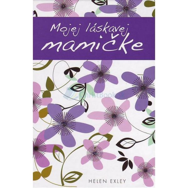 Mojej láskavej mamičke (Helen Exley)
