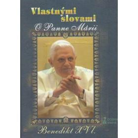 Vlastnými slovami o Panne Márii (Benedikt XVI.)