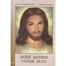 Ježiš zotrie tvoje slzy (P. Jozef Vadakkel)
