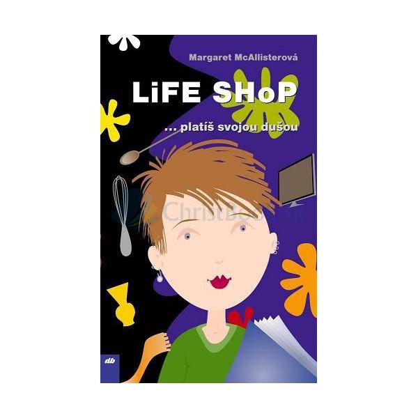 Life shop - ... platíš svojou dušou