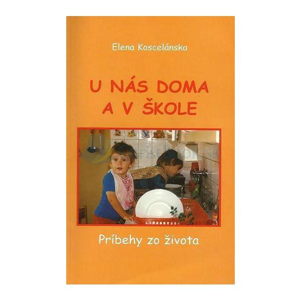 U nás doma a v škole (Elena Koscelánska)