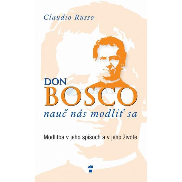 Don Bosco, nauč nás modliť sa (Claudio Russo)