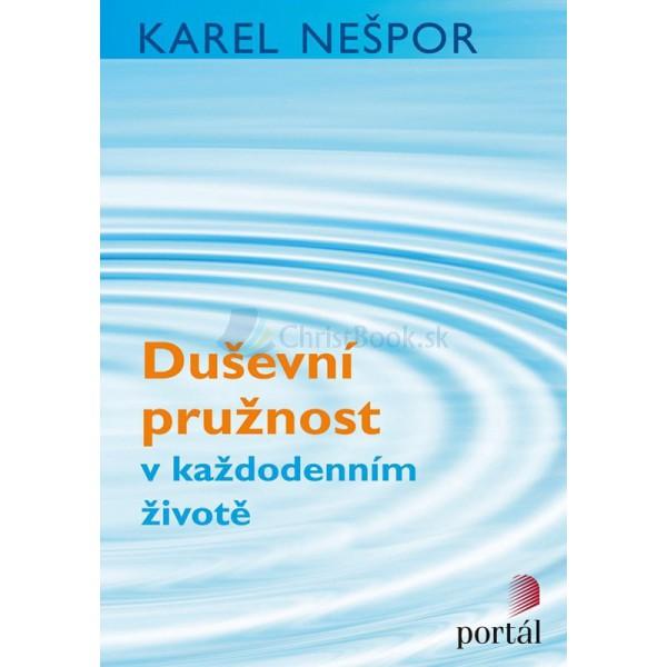 Duševní pružnost v každodenním životě (Karel Nešpor)