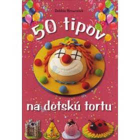50 tipov na detskú tortu (Debbie Brownová)