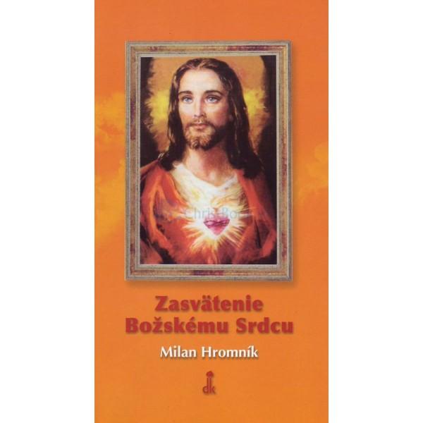Zasvätenie Božskému Srdcu (Milan Hromník)