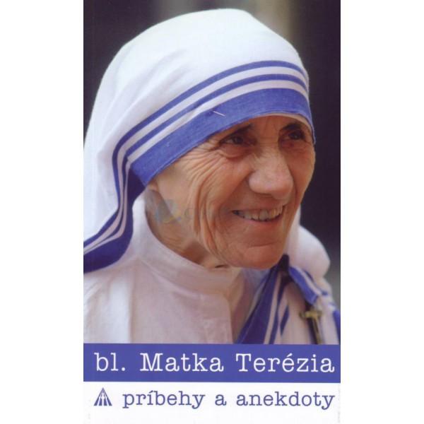 Blahoslavená Matka Terézia - Príbehy a anekdoty