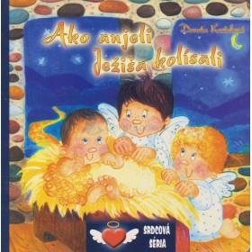 Ako anjeli Ježiša kolísali (Dorota Koziolová)