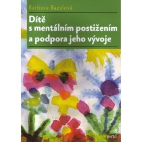 Dítě s mentálním postižením a podpora jeho vývoje (Barbora Bazalová)