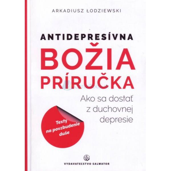 Antidepresívna Božia príručka (Arkadiusz Lodziewski)