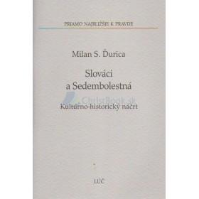 Slováci a Sedembolestná, Kultúrno-historický náčrt (Milan S. Ďurica)