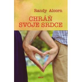 Chráň svoje srdce (Randy Alcorn)