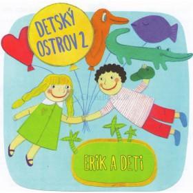 CD - Detský ostrov 2 (Erik a deti)