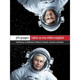 Takto sa ma nikto nepýtal (Jiří Grygar)