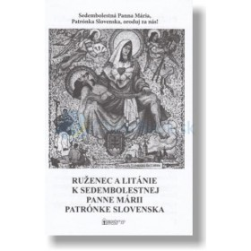 Ruženec a Litánie k Sedembolestnej Panne Márii patrónke Slovenska