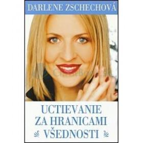 Uctievanie za hranicami všednosti (Darlene Zschechová)
