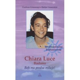 Chiara Luce Badano - Boh ma predsa miluje!
