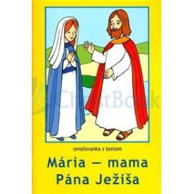 Mária  mama Pána Ježiša - maľovanka s textom